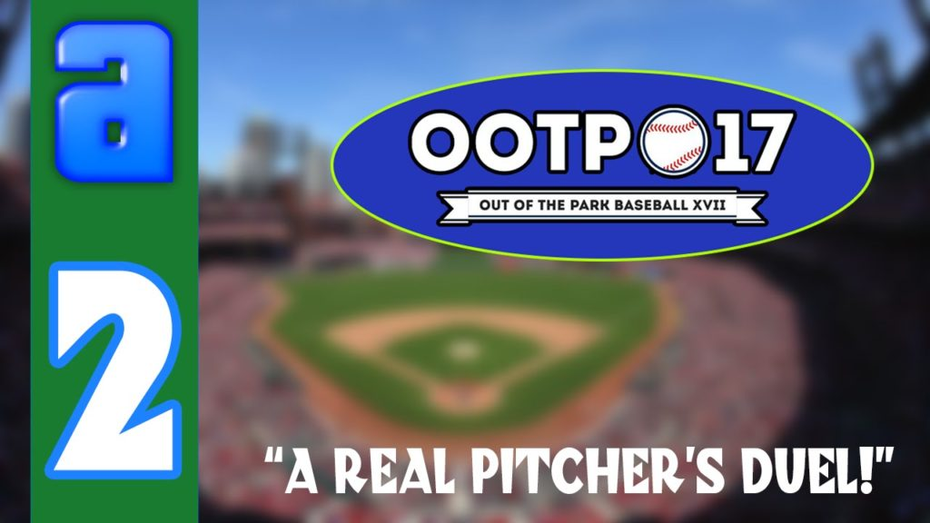 OOTP Baseball 17! (Seattle Mariners) || ANOTHER REAL PITCHER'S DUEL! || #2 [S1G25]