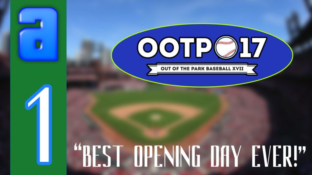 OOTP Baseball 17! (Seattle Mariners) || BEST OPENING DAY GAME EVER?! || #1 [S1G1]