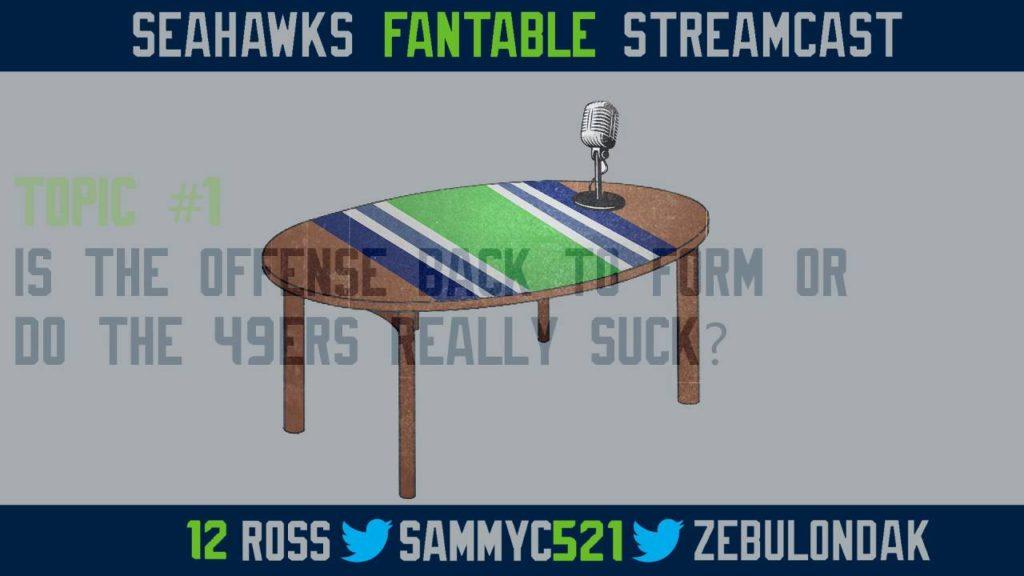 Seahawks FanTable Steamcast 9-28-16 #104