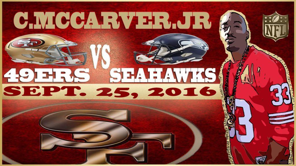 49ERS VS SEAHAWKS 2016 HATE WEEK. WK 3