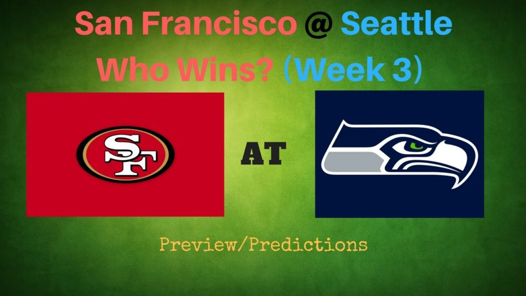Week 3 Prediction: 49ers AT Seahawks, Who Wins?