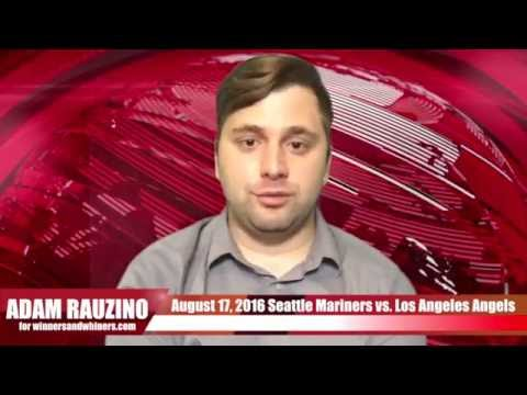 Quick Pick 8/17/16 Seattle Mariners vs Los Angeles Angels Expert Prediction