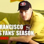 San Francisco 49ers Fans' Season in 60 Seconds