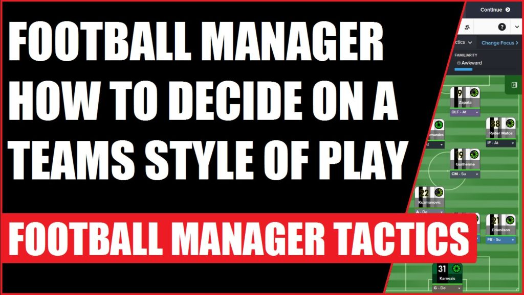 Football Manager How to Decide On A Teams Style Of Play