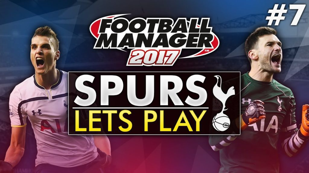 Spurs Let's Play – Episode 7   Football Manager 2017 Gameplay