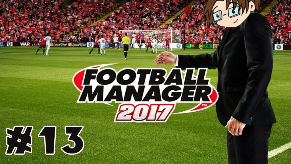 Let's Play: Football Manager 2017 – Ayr United – Part 13