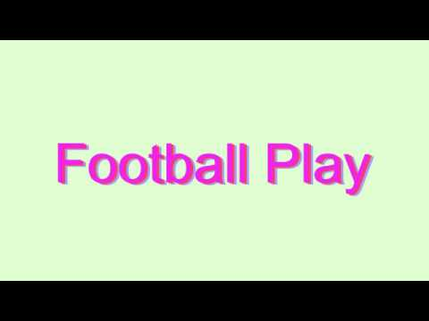 How to Pronounce Football Play