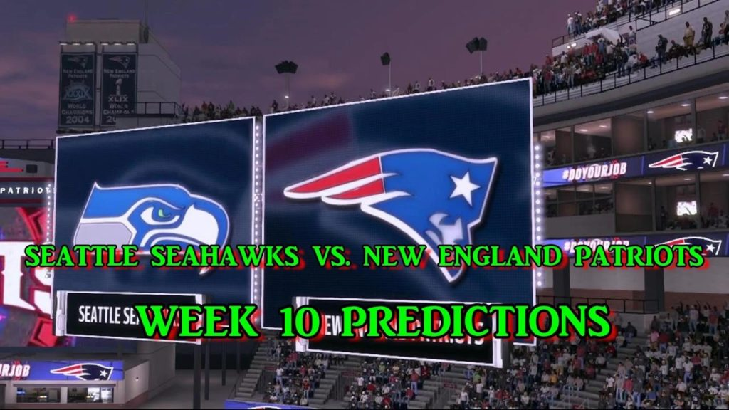 SEATTLE SEAHAWKS VS.NEW ENGLAND PATRIOTS PREDICTIONS | #NFL WEEK 10 | FULL GAME