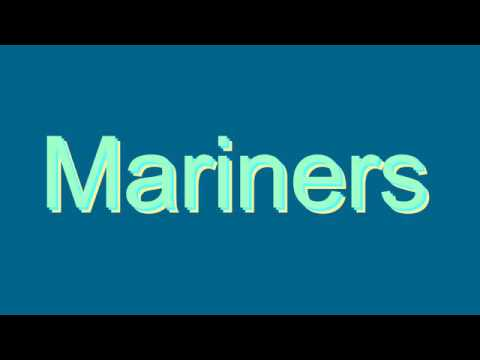 How to Pronounce Mariners