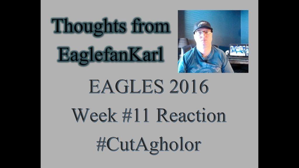 2016 Week 11 Eagles v. Seahawks Reaction – #CutAgholor