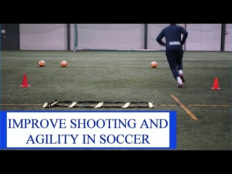 Improve Shooting And Agility In Soccer: 4 Different Exercises