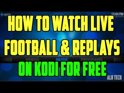 How To Watch Live Football & Replays On Kodi For Free