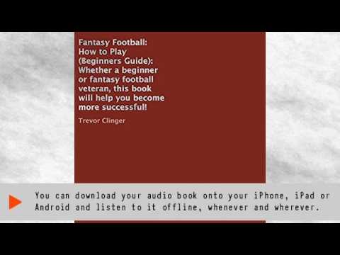 Fantasy Football: How to Play (Beginners Guide) Audiobook | Trevor Clinger