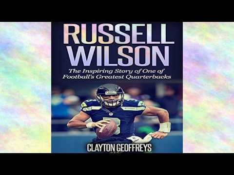 Russell Wilson: The Inspiring Story of One of Football's Greatest Quarterbacks: Football Biography