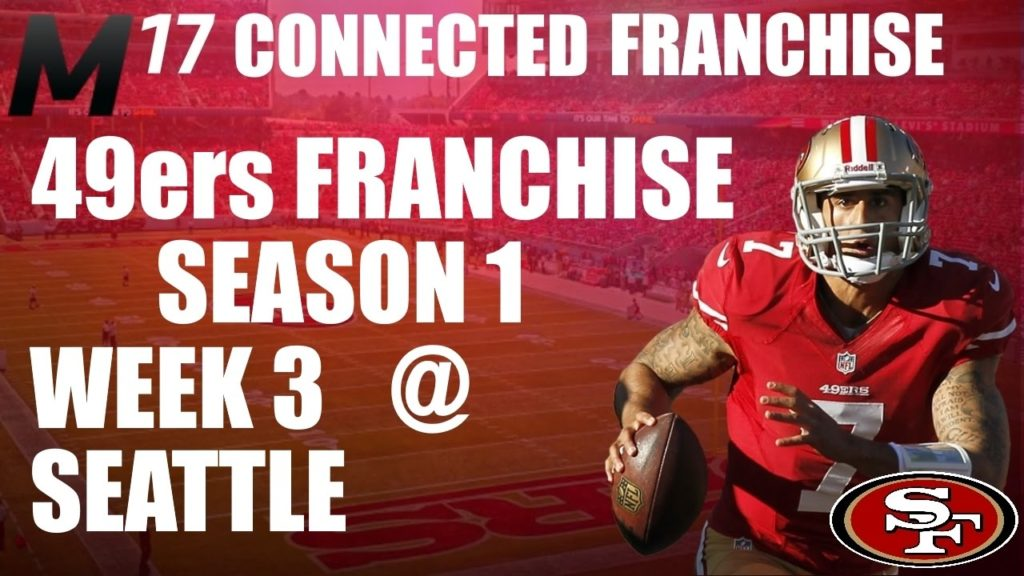 M17 SAN FRANCISCO 49ers FRANCHISE!! WEEK 3 @ SEATTLE