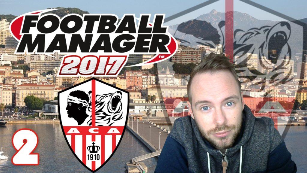 Let's Play Football Manager 2017 #2 – Der zweite Test [AC Ajaccio / Deutsch]
