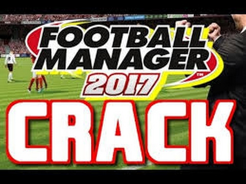 DOWNLOAD FOOTBALL MANAGER 2017 ;CRACK DEFINITIVA