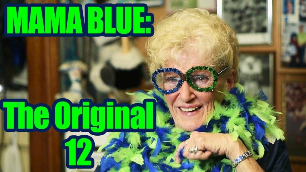 Mama Blue: The Original 12 & Seahawks Super Fan
