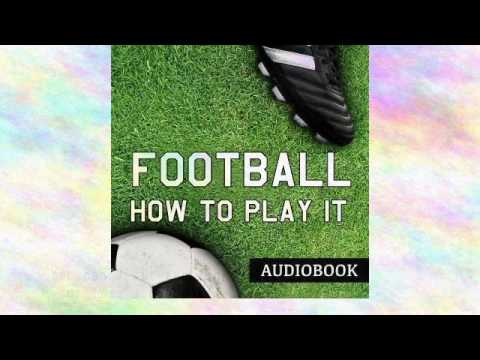 Football and How to Play It Audiobook Written By John Cameron