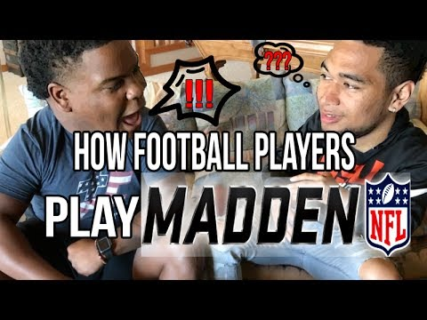 HOW FOOTBALL PLAYERS PLAY MADDEN!