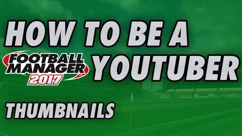 How to make THUMBNAILS for Football Manager YOUTUBE VIDEOS