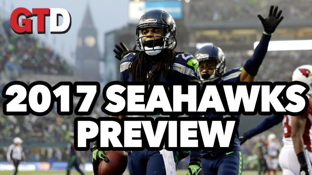 2017 NFL Team Previews: Seattle Seahawks | Game Time Decisions