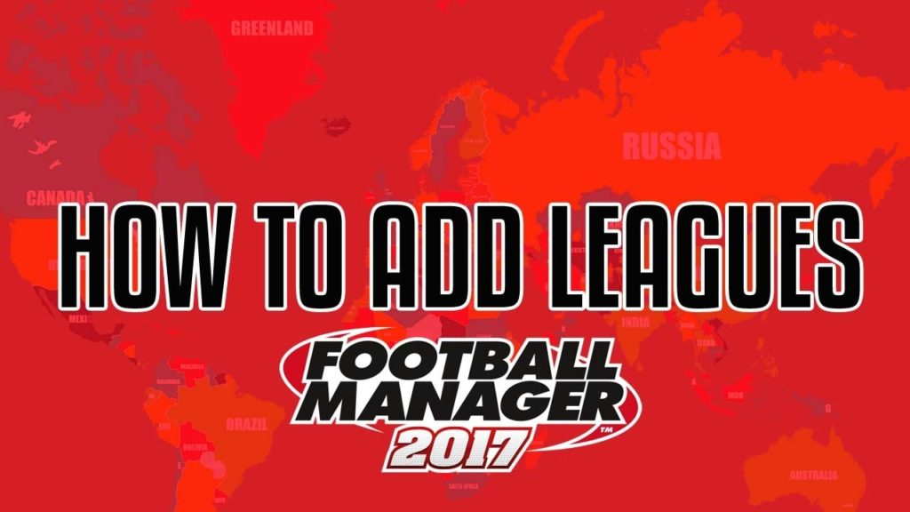 HOW TO ADD UNPLAYABLE LEAGUES TO FOOTBALL MANAGER!