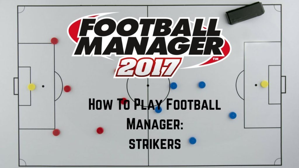 Tutorial – How To Play Football Manager – Striker Tips