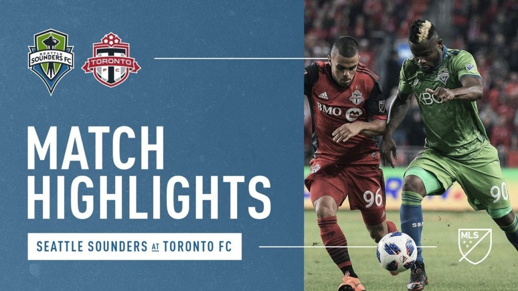 HIGHLIGHTS: Seattle Sounders FC at Toronto FC | May 9, 2018