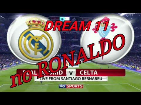 CEV VS RM FOOTBALL DREAM 11 TEAM || CELTA VIGO VS REAL MADRID DREAM 11 TEAM || PREVIEW & PREDICTION