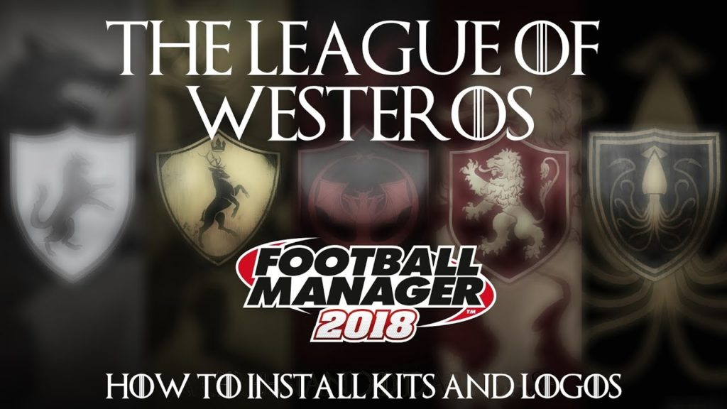 How to Load the Westeros DB and Logos – Football Manager 2018