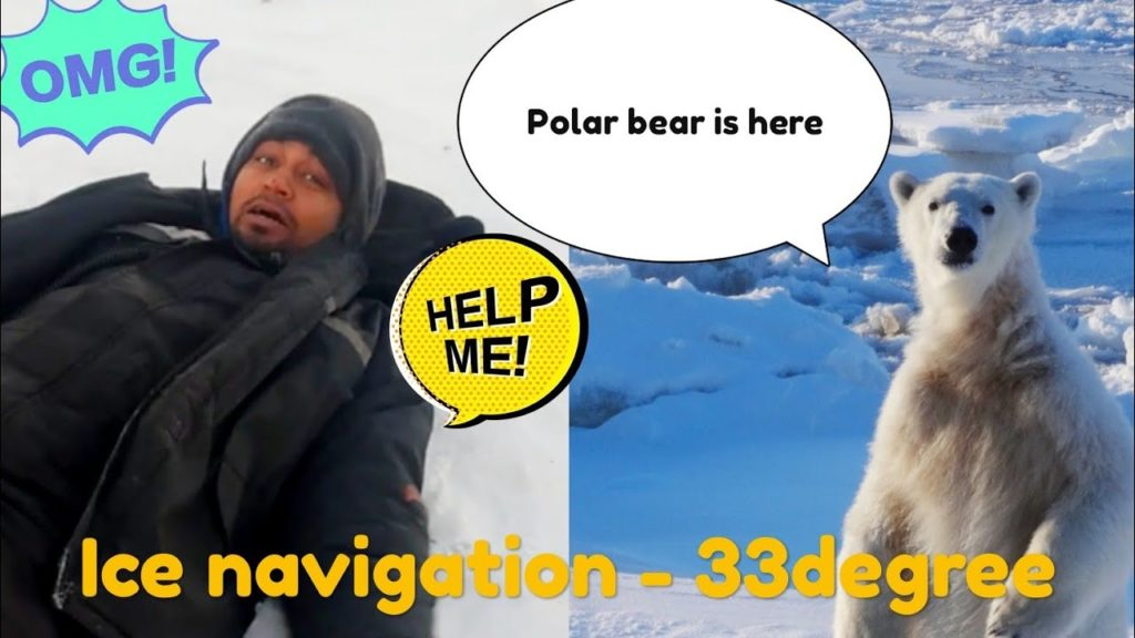 HE SERVIVED – 33 DEGREE TEMPERATURE//POLAR BEAR//ICE NAVIGATION//ICE BREAKER// MARINERS VLog