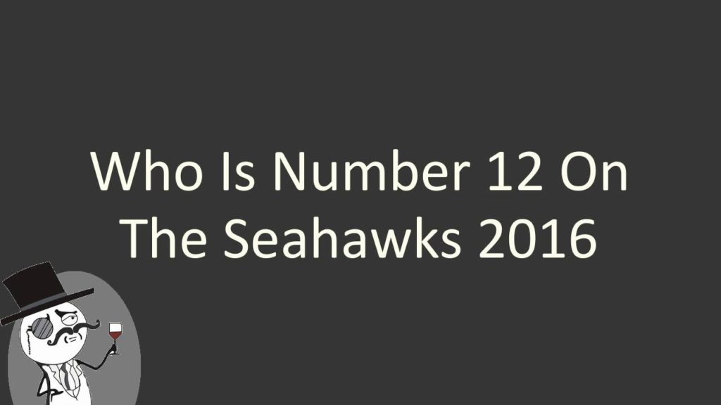 Who is number 12 on the Seahawks 2016