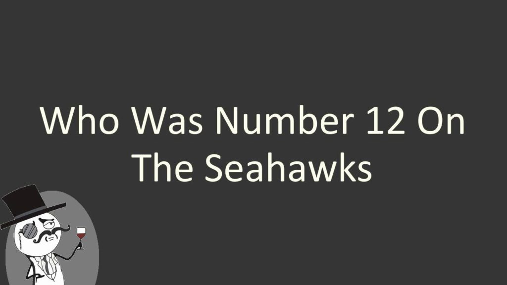 Who was number 12 on the Seahawks