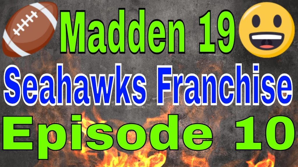 Madden 19 Seattle Seahawks Connected Franchise Episode 10 vs Los Angeles Rams cfm