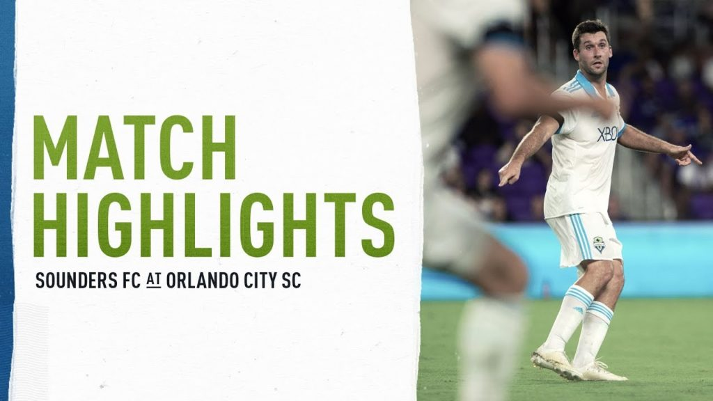 HIGHLIGHTS: Seattle Sounders FC at Orlando City SC | October 17, 2018