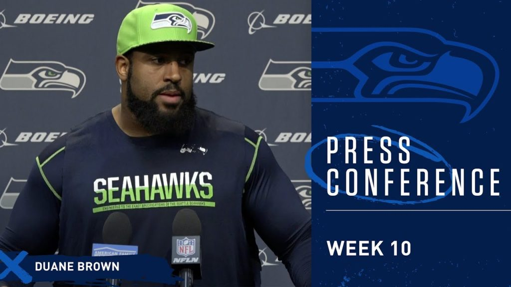 Seahawks Offensive Tackle Duane Brown Week 10 Press Conference