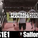 Let's Play: Football Manager 2019 – Salford City – S1E1