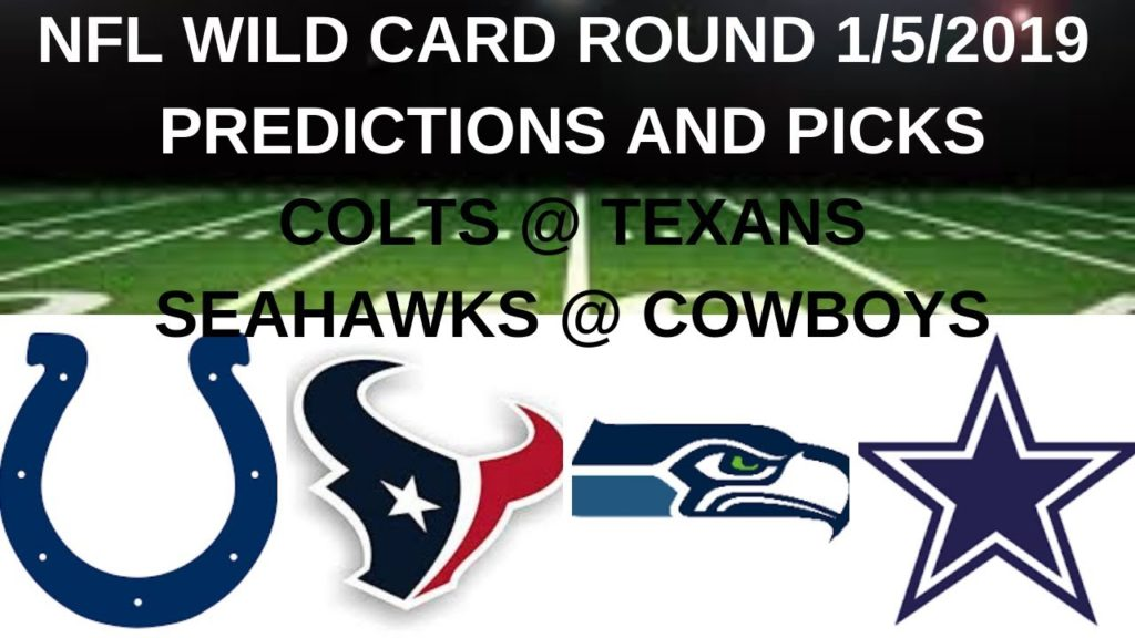 Picks NFL Football Wildcard Football 1 5 2019 NFL Predictions Colts vs Texans Seahawks vs Cowboys