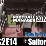 Let's Play: Football Manager 2019 – Salford City [Newly Promoted!] – S2E14