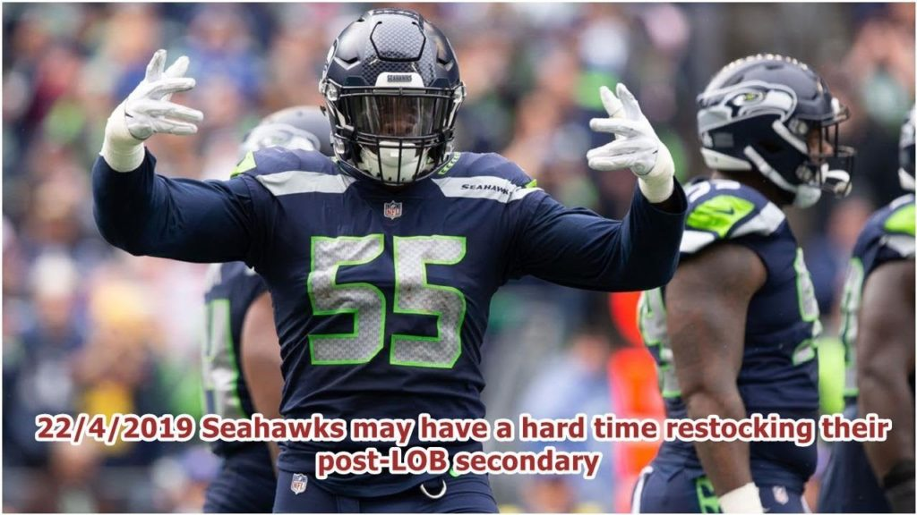 22/4/2019 Seahawks may have a hard time restocking their post-LOB secondary