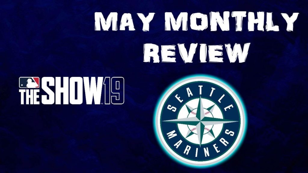 STILL IN IT??? | Seattle Mariners MLB the Show 19 Franchise Rebuild | Ep9 May Monthly Review