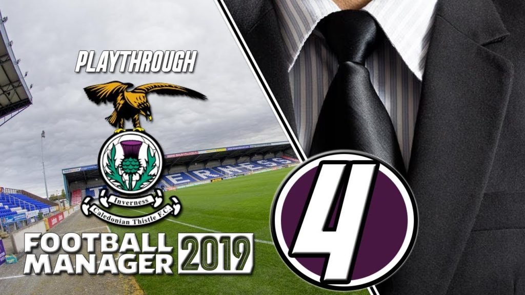 Let's Play Football Manager 2019 | EP4 Season Two | Inverness CT | FM19