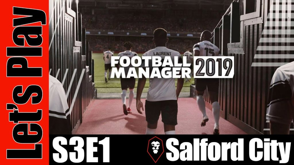 Let's Play: Football Manager 2019 – Salford City – S3E1