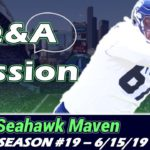 Seahawk Maven Q&A #32 (6-5-19)