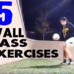 Five Wall Pass Exercises To Improve Ball Control, First Touch, and Passing.