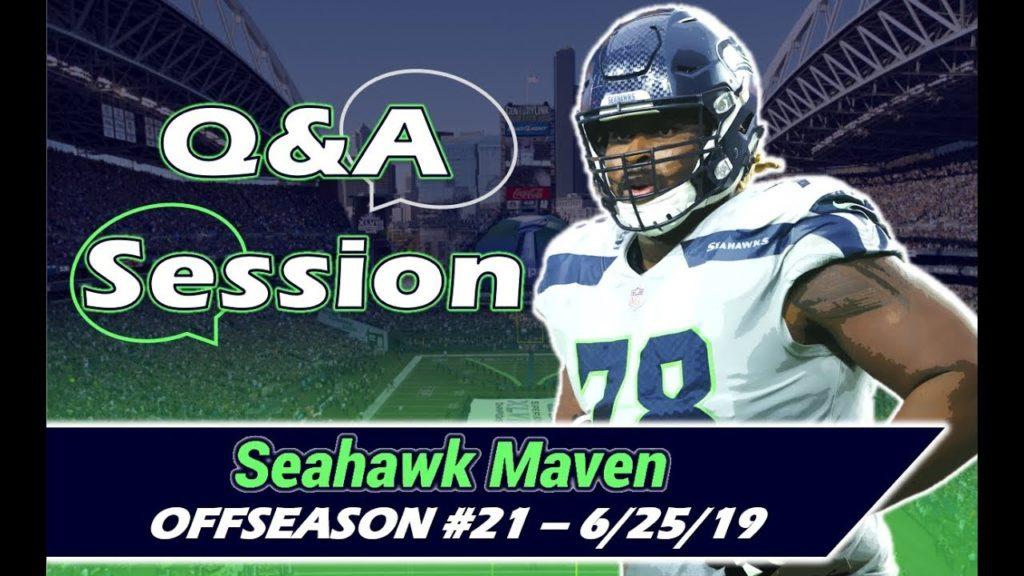 Seahawk Maven Q&A #34 (6-25-19)