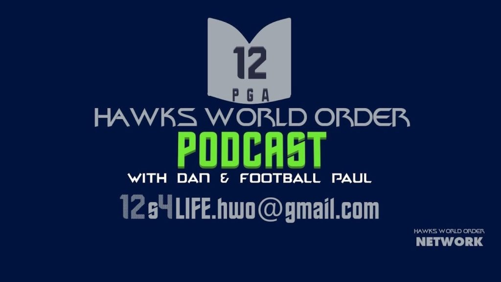hawks World order Podcast with Dan & Football Paul #143 – 7/13/2019