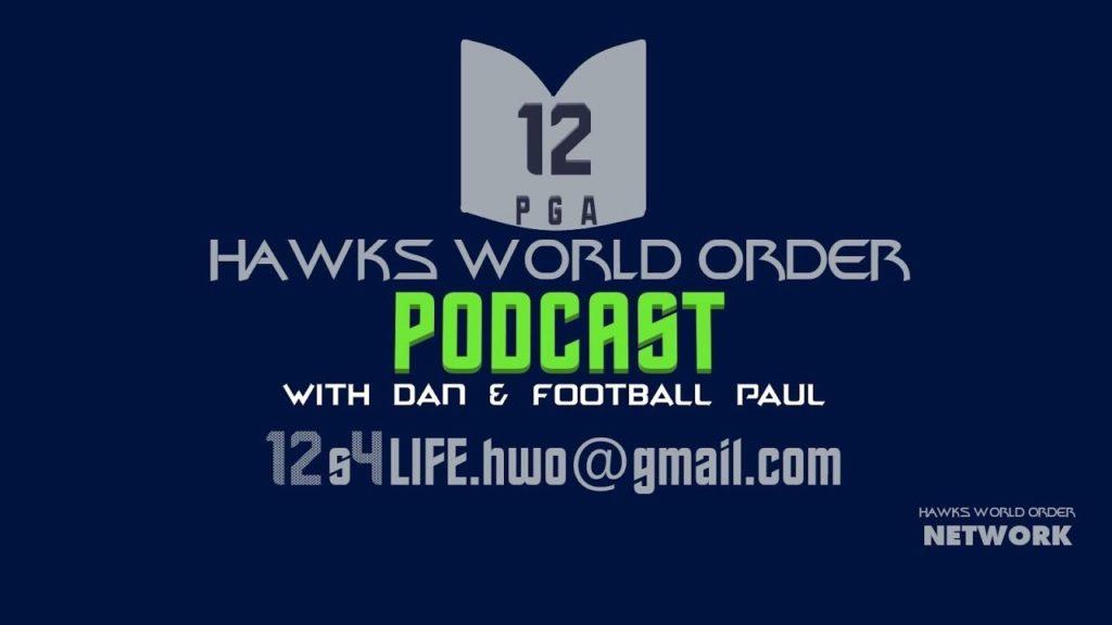hawks World order Podcast with Dan & Football Paul #143 – 7/13/2019