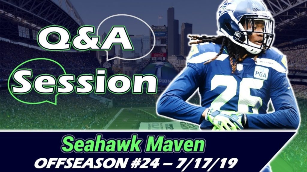 Seahawk Maven Q&A #37 (7-17-19)